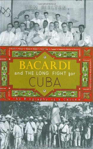 The best books on U.S. relations with Latin America - Bacardi and the Long Fight for Cuba by Tom Gjelten