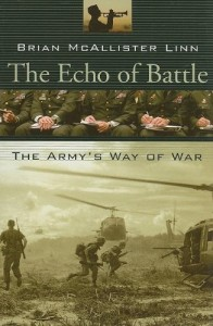 The best books on The History of War - The Echo of Battle, the Army's Way of War by Brian McAllister Linn