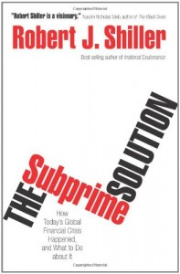 The best books on Capitalism and Human Nature - The Subprime Solution by Robert J Shiller