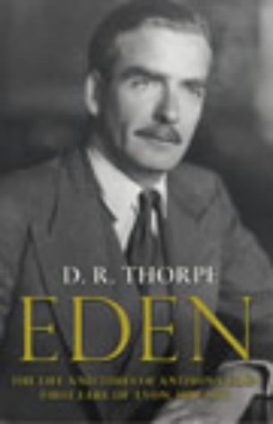 Douglas Hurd recommends the best Political Biographies - Eden by D R Thorpe