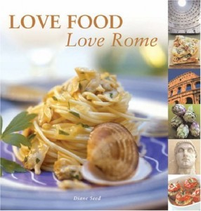 The best books on Mediterranean Cooking - Love Food, Love Rome by Diane Seed