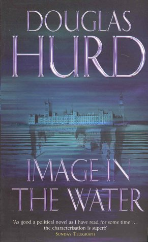 The Best Political Biographies - Image in the Water by Douglas Hurd
