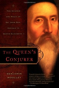 The best books on Magic - The Queen's Conjurer by Benjamin Woolley