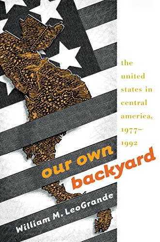 The best books on U.S. relations with Latin America - Our Own Backyard by William LeoGrande & William M. Leogrande