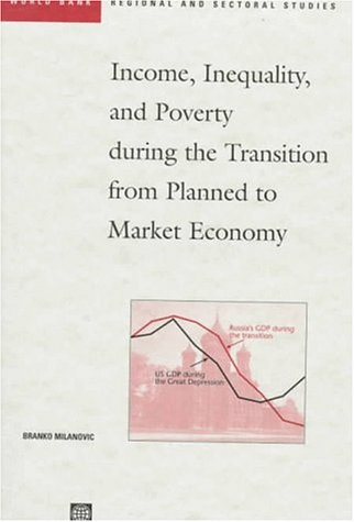 The best books on Economic Inequality Between Nations and Peoples - Income, Inequality, and Poverty During the Transition from Planned to Market Economy by Branko Milanovic