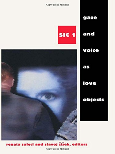 The best books on Misery in the Modern World - Gaze and Voice as Love Objects ([Sic] Series) by Renata Salecl & Renata Salecl with Slavoj Zizek