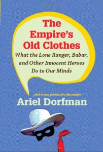 The best books on U.S. relations with Latin America - The Empire's Old Clothes by Ariel Dorfman