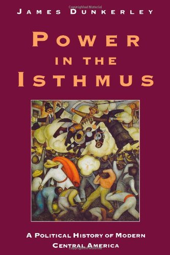 The best books on Latin American History - Power in the Isthmus by James Dunkerley