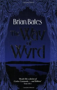 The best books on Magic - The Way Of Wyrd by Brian Bates