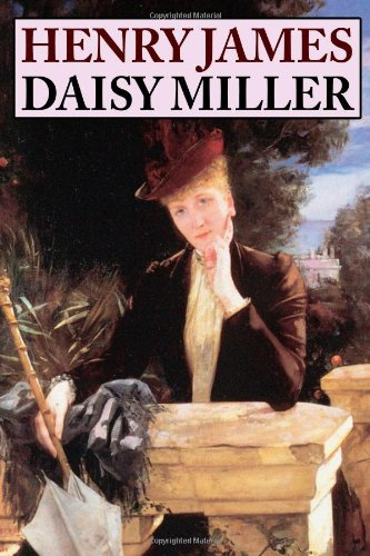 The best books on Americans Abroad - Daisy Miller by Henry James