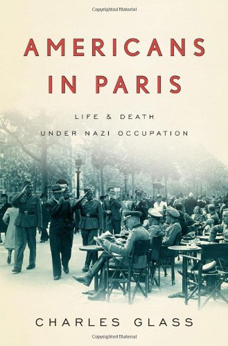 The best books on Americans Abroad - Americans in Paris by Charles Glass
