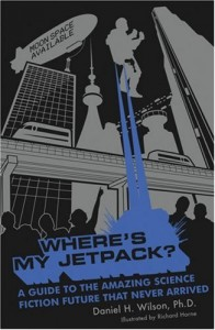 The best books on Robotics - Where's My Jetpack? by Daniel H Wilson