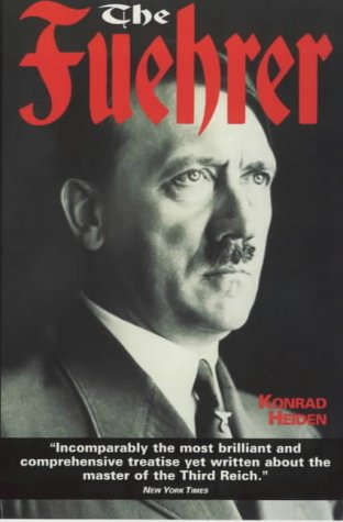 The best books on Hitler - The Fuehrer by Konrad Heiden