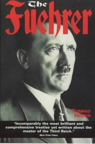 The Fuehrer by Konrad Heiden