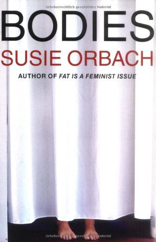 The best books on Misery in the Modern World - Bodies by Susie Orbach