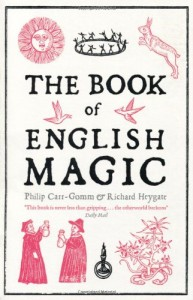 The best books on Magic - The Book of English Magic by Richard Heygate & Sir Richard Heygate and Philip Carr-Gomm (Authors)