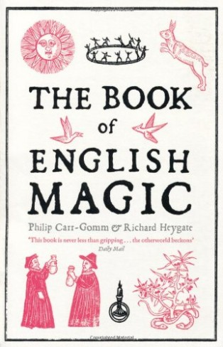 The Book of English Magic by Richard Heygate & Sir Richard Heygate and Philip Carr-Gomm (Authors)