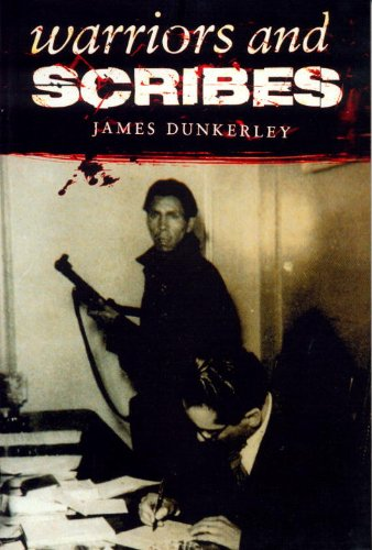 The best books on Latin American History - Warriors and Scribes by James Dunkerley