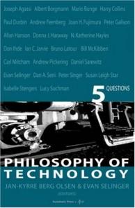 The best books on Philosophy of Technology - Philosophy of Technology by Edited by Jan-Kyrre Berg Olsen and Evan Selinger