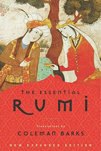 The best books on Women's Empowerment - The Essential Rumi by Jelaluddin Rumi