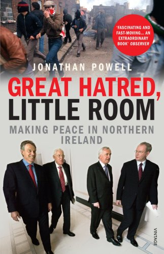 The best books on Negotiation - Great Hatred, Little Room by Jonathan Powell