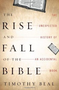 Versions of the Bible - The Rise and Fall of the Bible by Timothy Beal
