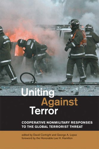 The best books on Non-Military Solutions to Political Conflict - Uniting Against Terror by David Cortright & David Cortright (Editor), George A. Lopez (Editor), Lee H. Hamilton (Foreword)