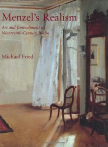 Michael Fried recommends the best book on the Philosophical Stakes of Art - Menzel's Realism by Michael Fried