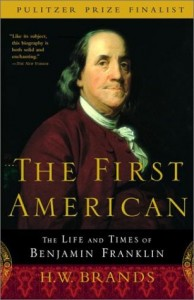 The best books on American Presidents - The First American by H W Brands & H. W. Brands