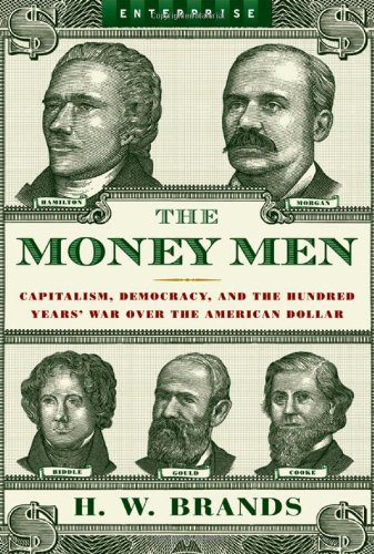The best books on American Presidents - The Money Men by H W Brands & H. W. Brands