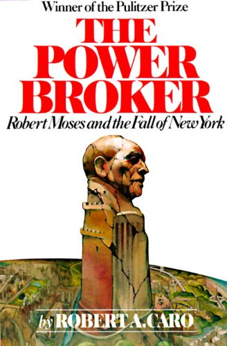 The best books on New York City - The Power Broker by Robert Caro