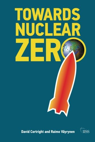 The best books on Non-Military Solutions to Political Conflict - Towards Nuclear Zero by David Cortright