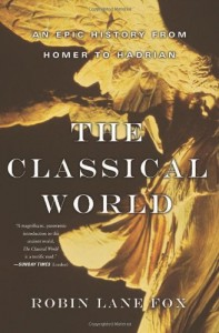 The best books on Religious and Social History in the Ancient World - The Classical World by Robin Lane Fox
