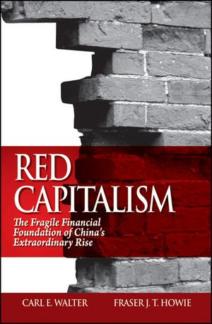 The best books on The Chinese Economy - Red Capitalism by Carl Walter and Fraser Howie