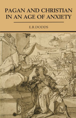 The best books on Religious and Social History in the Ancient World - Pagan and Christian in an Age of Anxiety by E R Dodds