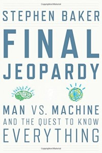 The best books on Watson - Final Jeopardy by Stephen Baker