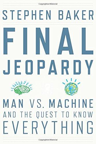 The best books on Watson - Final Jeopardy by Stephen Baker