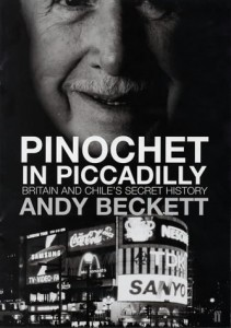 The best books on The 1970s - Pinochet in Piccadilly by Andy Beckett