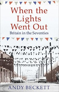 The best books on The 1970s - When the Lights Went Out by Andy Beckett