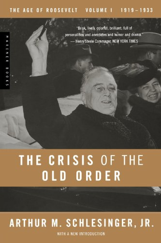 The best books on American Presidents - The Crisis of the Old Order by Arthur M. Schlesinger, Jr.