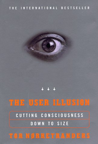 The best books on Watson - The User Illusion by Tor Nørretranders