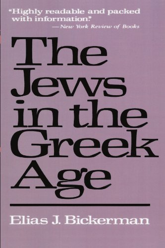 The best books on Religious and Social History in the Ancient World - The Jews In The Greek Age by Elias J Bickerman