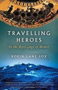The best books on Religious and Social History in the Ancient World - Travelling Heroes by Robin Lane Fox