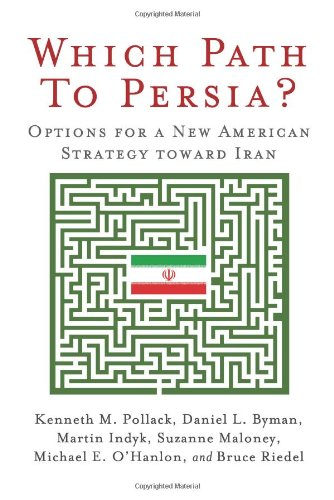 The best books on Pakistan - Which Path to Persia? Options for a New American Strategy Toward Iran by Bruce Riedel