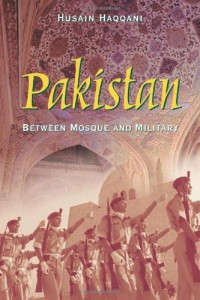 The best books on Pakistan - Pakistan Between Mosque and Military by Husain Haqqani