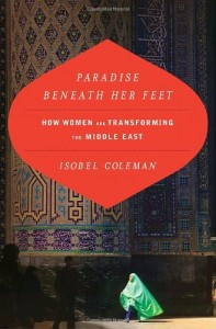 The best books on Women's Empowerment - Paradise Beneath her Feet by Isobel Coleman