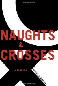 Books for the Reluctant 12-Year-Old Reader - Noughts and Crosses by Malorie Blackman
