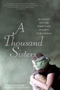 The best books on Women's Empowerment - A Thousand Sisters by Lisa J Shannon