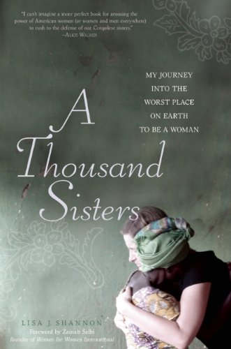 The best books on Women's Empowerment: A Thousand Sisters by Lisa J Shannon