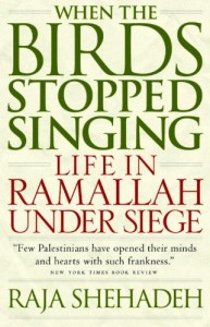 The best books on Palestine - When the Birds Stopped Singing by Raja Shehadeh